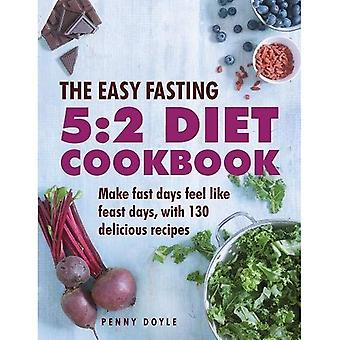 The Easy Fasting 5:2 Diet Cookbook: Make Fast Days Feel Like Feast Days, with� 130 Delicious Recipes