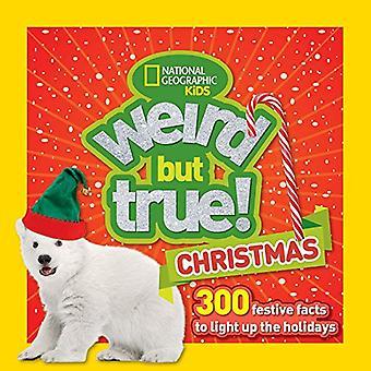 ¡Raro pero cierto! Navidad: 300 festivas hechos a la luz hasta los días de fiesta (raro pero cierto) (extraño pero cierto)