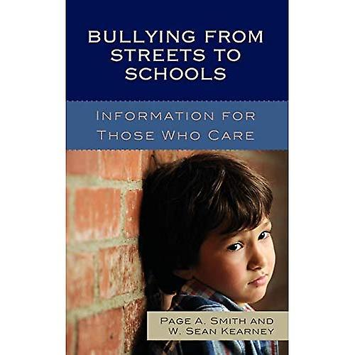Bullying from Streets to Schools  Information for Those Who Care