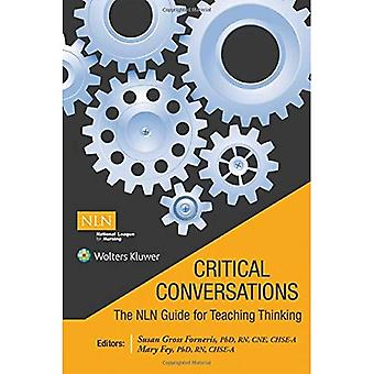 Critical Conversations: The NLN Guide for Teaching� Thinking
