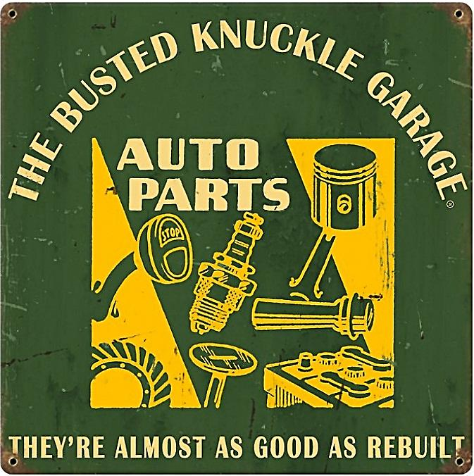Busted Knuckle Garage Auto Parts metal sign (pst 1212)