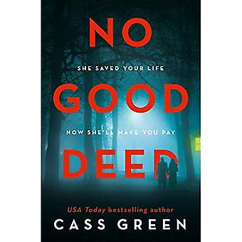 No Good Deed: The gripping� new psychological thriller from the bestselling author� of In a Cottage in a Wood