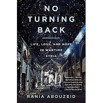 No Turning Back: Life, Loss, and Hope in Wartime Syria