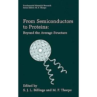 From Semiconductors to Proteins Beyond the Average Structure by Billinge & S. J. L.