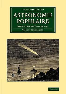 Astronomie Populaire Description Generale Du Ciel by Flammarion & Camille