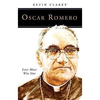Oscar Romero Love måste vinna ut av Clarke & Kevin