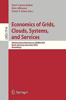Economics of Grids Clouds Systems and Services  9th International Conference GECON 2012 Berlin Gerhommey November 2728 2012 Proceedings by Vanmechelen & Kurt