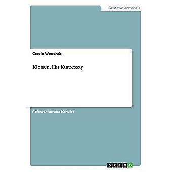 Klonen. Ein Kurzessay by Wondrak & Carola