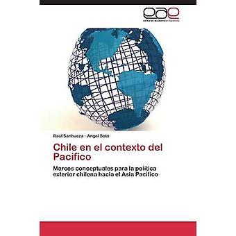 Chile En el Contexto del Pacifico durch Sanhueza Ral