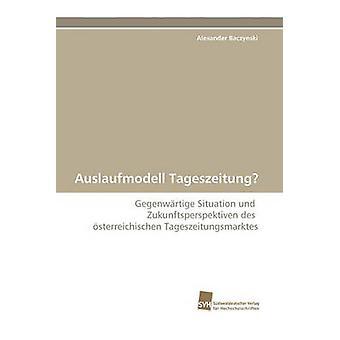 Auslaufmodell Tageszeitung by Baczynski & Alexander