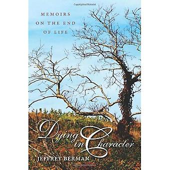 Dying in Character Memoirs on the End of Life