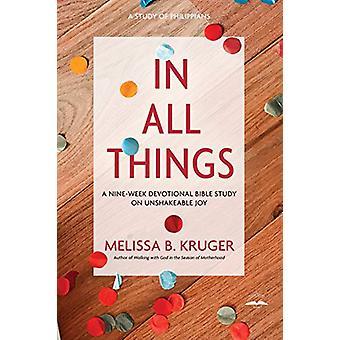 In All Things - A Nine-Week Devotional Bible Study on Unshakeable Joy