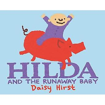 Hilda and the Runaway Baby by Daisy Hirst - 9781406378313 Book