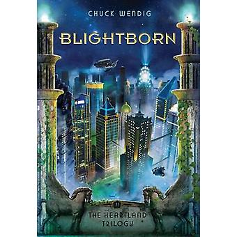 Blightborn by Chuck Wendig - 9781477847886 Book