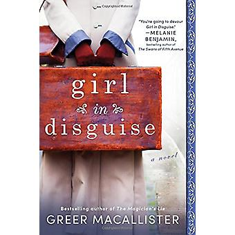 Girl in Disguise by Greer Macallister - 9781492652731 Book