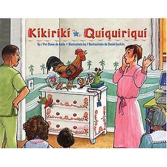 Kikiriki/Quiquiriqui by Diane De Anda - Daniel Lechon - Karina Hernan