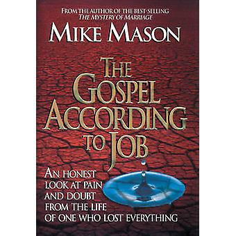 The Gospel According to Job - An Honest Look at Pain and Doubt from th