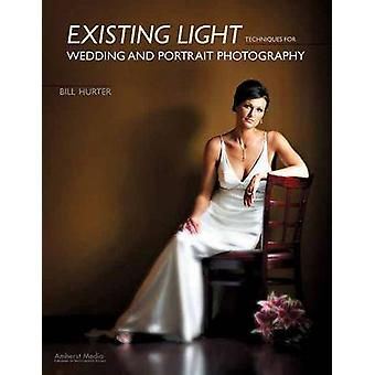 Existing Light Techniques for Wedding and Portrait Photography by Bil