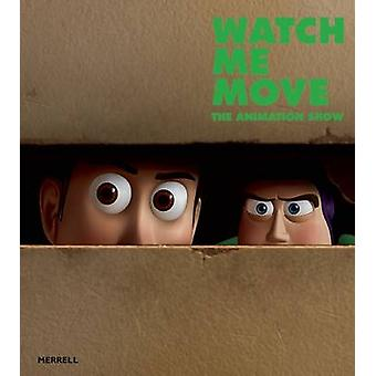 Watch Me Move - The Animation Show by Greg Hilty - 9781858946238 Book