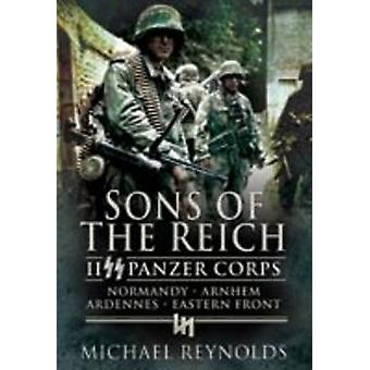 Sons of the Reich - II Panzer Corps - Normandy - Arnhem - Ardennes - E