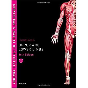 Cunningham's Manual of Practical Anatomy Vol 1 Upper and Lower Limbs