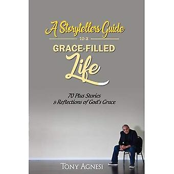 A Storytellers Guide to a Grace-Filled Life