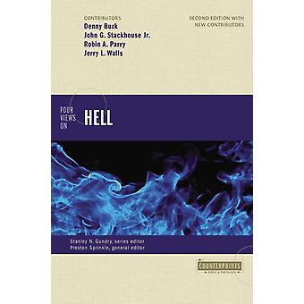 Four Views on Hell (Counterpoints: Bible and Theology) (Paperback) by Burk Denny Stackhouse John G. Jr. Parry Robin Walls Jerry Sprinkle Preston Gundry Stanley N.