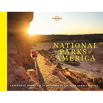 National Parks of America: Experience America's 59 National Parks (Lonely Planet) (Hardcover) by Lonely Planet