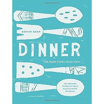 Dinner - The Irish Times Selection by Domini Kemp - 9780717162291 Book