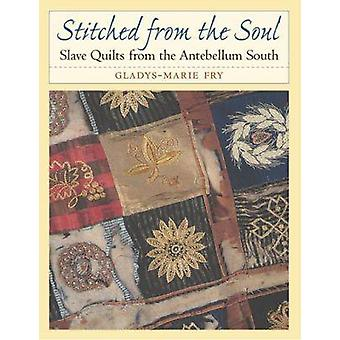 Stitched from the Soul - Slave Quilts from the Antebellum South (New e