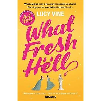 What Fresh Hell by Lucy Vine - 9781409172239 Book