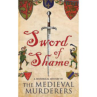 Sword of Shame by The Medieval Murderers - 9781416521907 Book
