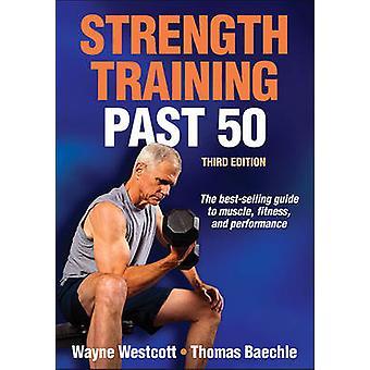 Strength Training Past 50 (3rd edition) by Wayne L. Westcott - Thomas