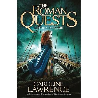 Roman Quests - Return to Rome - Book 4 by Caroline Lawrence - 978151010