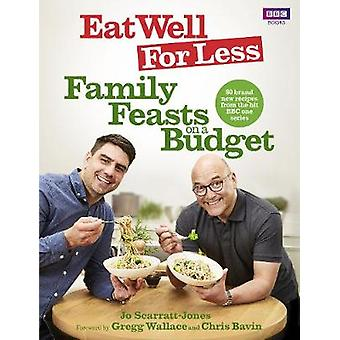 Eat Well for Less - Family Feasts on a Budget by Jo Scarratt-Jones - G