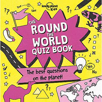 The Round the World Quiz Book by Lonely Planet Kids - 9781786574312 B