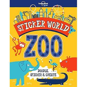 Sticker World - Zoo by Lonely Planet Kids - 9781787011380 Book