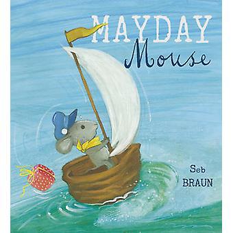 Mayday Mouse by Sebastien Braun - Sebastien Braun - 9781846437588 Book