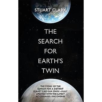 The Search For Earth's Twin by Stuart Clark - 9781848665859 Book