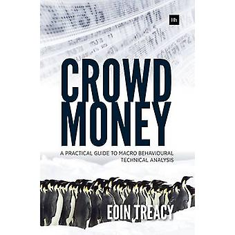 Crowd Money - A Practical Guide to Macro Behavioural Technical Analysi