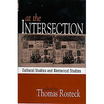 At the Intersection - Cultural Studies and Rhetorical Studies by Thoma
