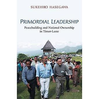 Leadership primordial - consolidation de la paix et l'appropriation nationale de Timor-