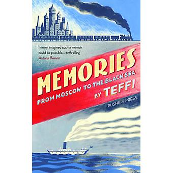Memories - From Moscow to the Black Sea by Teffi - Robert Chandler -
