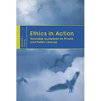 Ethics in Action - Workable Guidelines for Private and Public Choices