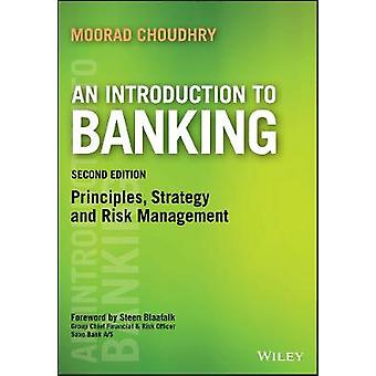 An Introduction to Banking - Principles - Strategy and Risk Management