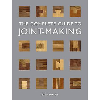 Complete Guide to JointMaking by John Bullar