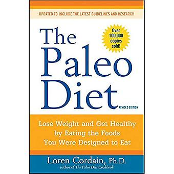 Die Paleo-Diät: Abnehmen Sie und erhalten Sie gesund zu, durch den Verzehr von Lebensmittel, die Sie entworfen wurden, um zu essen