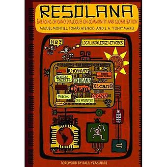 Resolana: Emerging Chicano Dialogues on Community and Globalization