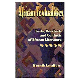 African Textualities : Texts, Pre-Texts and Contexts of African Literature