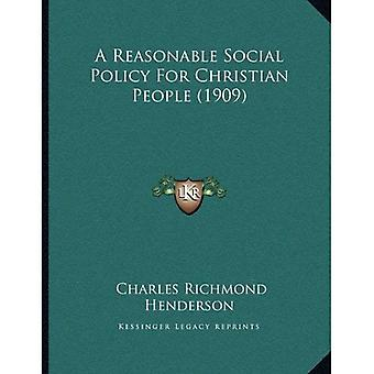 A Reasonable Social Policy for Christian People (1909)